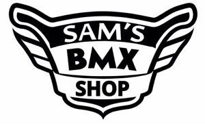 ALL YOUR BMX NEEDS & BEST PRICES AT #1 PLACE..SAM'S BMX SHOP..