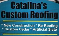 Catalina's Custom Roofing *Re-Roofing *New Construction *Repairs