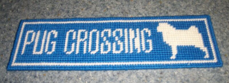 Brand New Needlepoint Pug Street Sign PUG CROSSING For Dog Rescue Charity