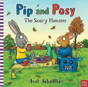 SCHEFFLER, AXEL-PIP AND POSY: SCARY MONSTER BB  BOOK NEW
