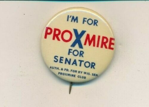 "1958 William Proxmire for US Senate 1 1/2"" cello Wisconsin WI campaign button"