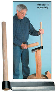 FROE....with heavy WOOD MALLET....