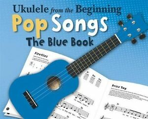 Ukulele from the Beginning - Pop Songs (Blue Book) by Chester Music...