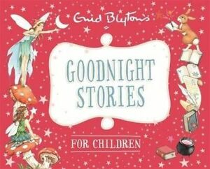 Goodnight Stories for Children (Enid Blyton: Bedtime Tales), Blyton, Enid, New B