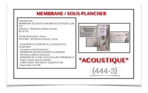 (444-3)  MEMBRANE DE SOUS-PLANCHER ACOUSTIQUE  0.29$ /P.C