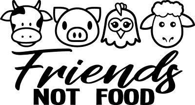 Vegan Friends Not Food Cow Chicken Pig Meat Lamb Decal Window Bumper Sticker Car ()
