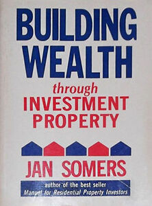 Building Wealth: through Investment Property by Somerset Financial Services...