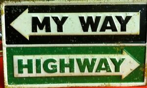 My Way or the Highway Metal Wall Sign