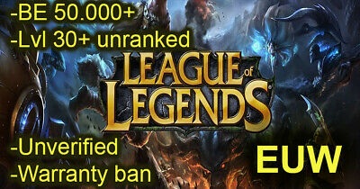 League of legends Account EUW LOL Lvl+30 BE+50K ✅ Unverified ✅ Unranked