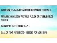 LANDOWNERS/FARMERS WANTED WITH MIN 30 ACRES, EARN INTO 500 FOR ONE DAY