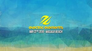 Electric Elements - May Two-Four Weekend - 9 Days Left!
