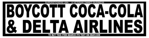 "BOYCOTT COCA-COLA& DELTA AIRLINES-BUMPER STICKERS-11""x2.75""-WETHERPRUF POLYESTER"