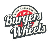 Burgers & Wheels - Cruising' For Our Youth