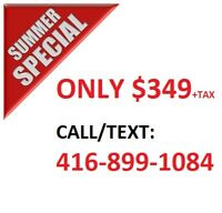 Serving Mississauga and Brampton. SUMMER SPECIAL!!! $349