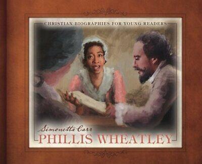 Phillis Wheatley by Simonetta Carr: New
