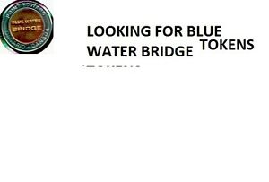 Looking For Blue Water Bridge Tokens