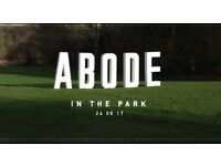 ABODE In the park 10 tickets available £25 each