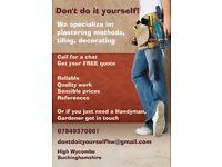 Don't do it yourself! Handyman, Plastering, Tiling, Decorating, Gardening