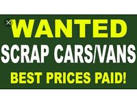 ** WANTED SCRAP CARS & VANS WANTED.. **