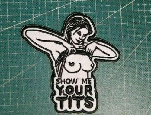 """SHOW ME YOUR TITS 3 x 3"""" Biker Patch sewn iron patches cut-out"""