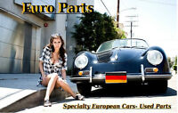 At EUROPARTS we are specialize in used European Car Parts