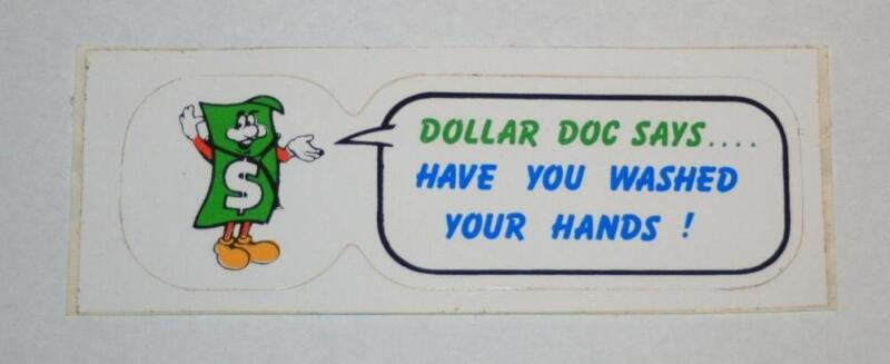 Retro Sticker -  Dollar Doc Says... Have you washed your hands!