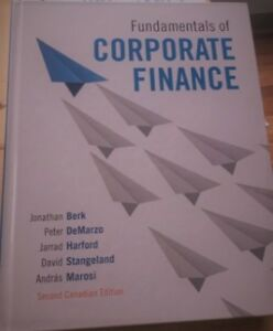 Fundamentals of Corporate Finance, 2nd Canadian Edition, Berk