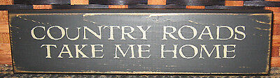 """PRIMITIVE  COUNTRY COUNTRY ROADS TAKE ME HOME 10"""" SHELF SIGN"""