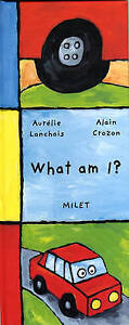 WHAT AM I by Aurelie Lanchais : Early Learning : WH1-R1A : HBS429 : NEW BOOK