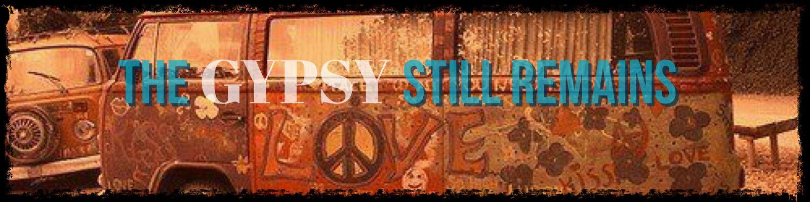 The Gypsy Still Remains