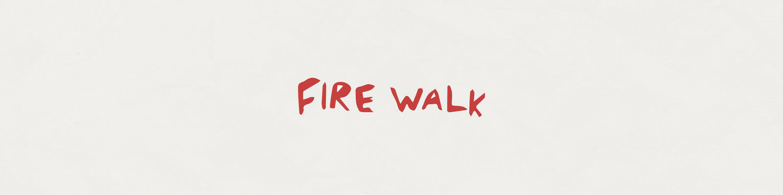 FIRE WALK ART