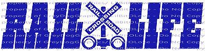 Rail Life Railroad Crossing Sign Vinyl Decal Conductor Engineer Train Sticker