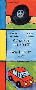 WHAT AM I? (French-English) (Who Am I? What Am I?),Aurelie Lanchais, Alain Crozo