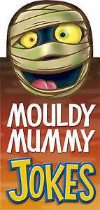 Mouldy-Mummy-Jokes-Fat-Head-Joke-Books-Maria-Smith-Good-1845100549