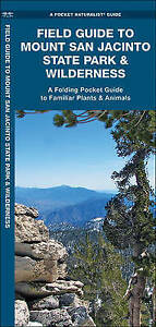 Field Guide to Mount San Jacinto State Park & Wilderness: An Introduction to Fam