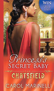 Good, Princess's Secret Baby (The Chatsfield, Book 11), Marinelli, Carol, Book