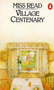 Village Centenary, Miss Read, Very Good Book
