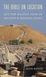The-Bible-on-Location-Off-Beaten-Path-in-Ancient-Modern-Israel-by-Baretz-Julie