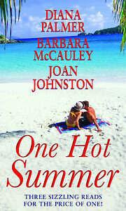 One Hot Summer by Diana Palmer, Joan Johnston, Barbara McCauley (Paperback,...
