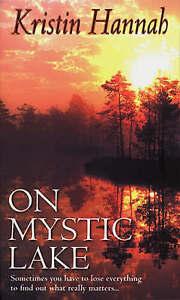 On Mystic Lake, Kristin Hannah   Paperback Book   Acceptable   9780553812190