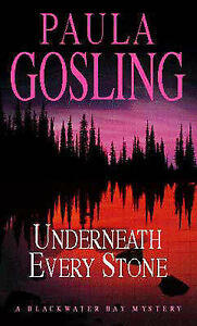 Paula Gosling Underneath Every Stone (A Blackwater Bay mystery) Very Good Book