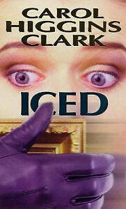 Iced (A Regan Reilly mystery) Carol Higgins Clark Very Good Book