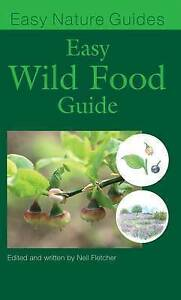 The Easy Wild Food Guide, Very Good Condition Book, Fletcher, Neil, ISBN 9781845