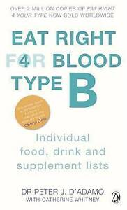Eat Right for Blood Type B by Dr. Peter J. D'Adamo