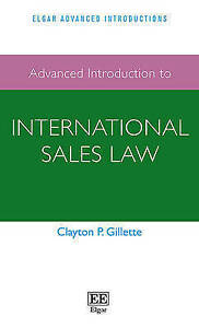 Advanced Introduction to International Sales Law by Clayton P. Gillette...