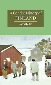 A Concise History of Finland (Cambridge Concise Histories), Kirby, David, New co