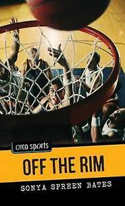 USED (GD) Off the Rim (Orca Sports) by Sonya Bates