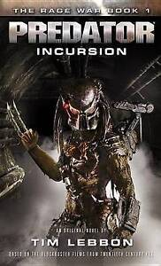 Predator - Incursion: The Rage War 1 by Tim Lebbon (Paperback / softback, 2015)