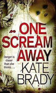 One Scream Away by Kate Brady (Paperback)