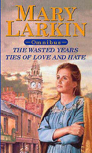 Ties of Love and Hate/The Wasted Years, Mary Larkin | Paperback Book | Acceptabl